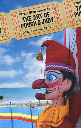 """The Art of Punch & Judy. """"What's the way to do it?"""""""