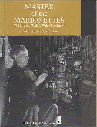 Master of The Marionettes: The Life and Work of Waldo Lanchester