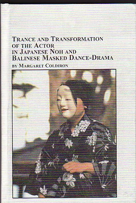 Trance and Transformation of The Actor in Japanese Noh and Balinese Masked Dance