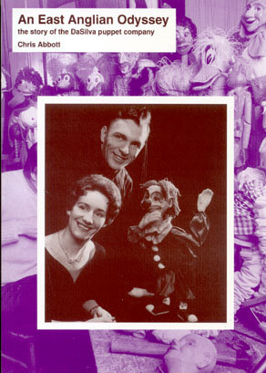 An East Anglian Odyssey: The Story of the DaSilva Puppet Company