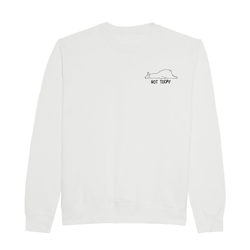 NOT TODAY - Alpaka - Frauen Uni sex Sweater