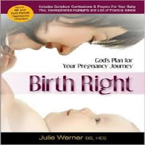 Birth Right: God's Plan for Your Pregnancy Journey