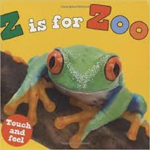 Z is for Zoo (Touch and Feel (Priddy Books)