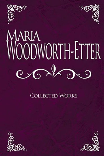Collected Works: Maria Woodworth-Etter