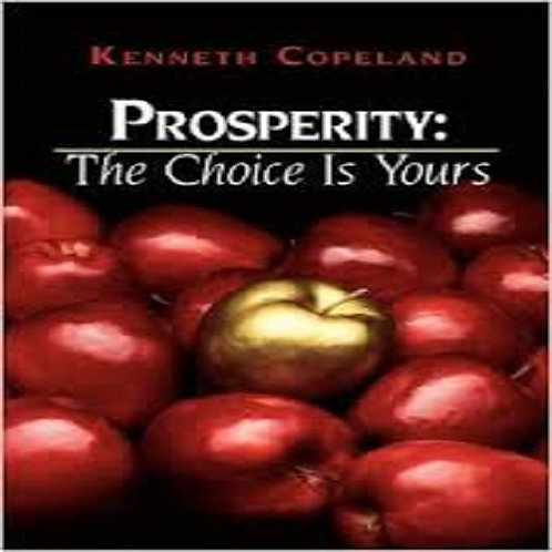 Prosperity The Choice is Yours