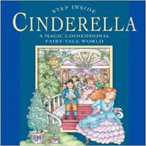 Step Inside: Cinderella: A Magic 3-Dimensional Fairy-Tale World