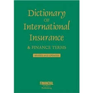 Financial Times: Dictionary of Insurance & Finance Terms