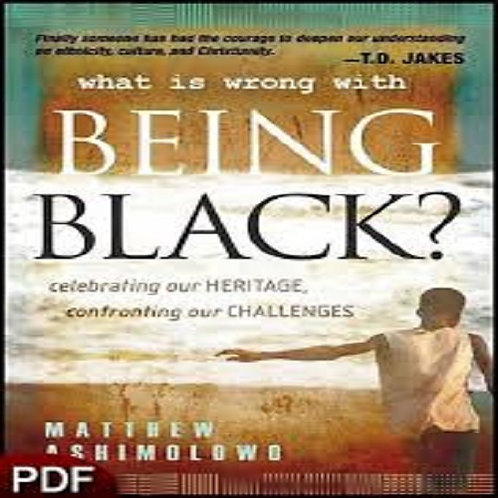 What is Wrong Being Black?