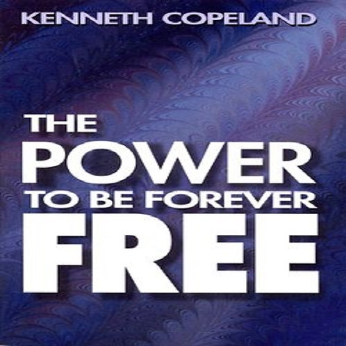 The Power to be Forever Free