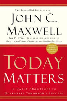Today Matters by John Maxwell