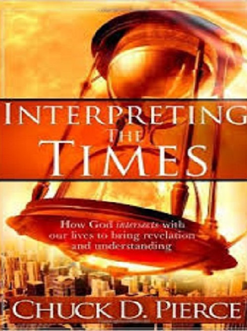 Interpreting The Times: How God Intersects With Our Lives to Bring Revelation