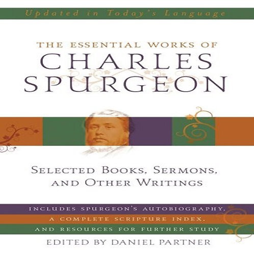 The Essential Works of Charles Spurgeon