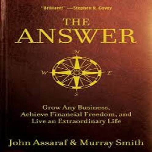 The Answer: Grow Any Business, Achieve Financial Freedom