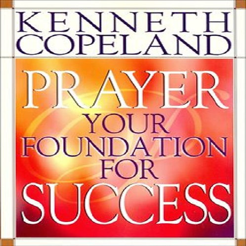 Prayer your Foundation For Success