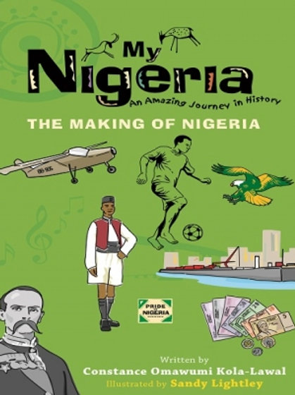 MY NIGERIA- THE MAKING OF NIGERIA