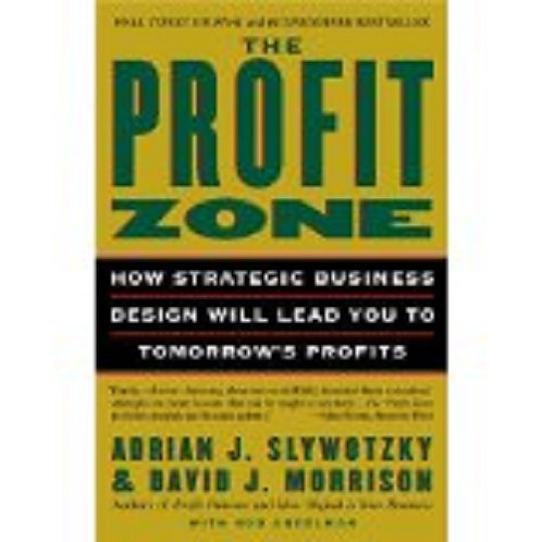 The Profit Zone: How Strategic Business Design Will Lead You...