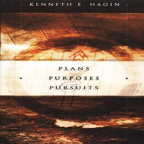 Plans, Purposes, Pursuit -Kenneth Hagin