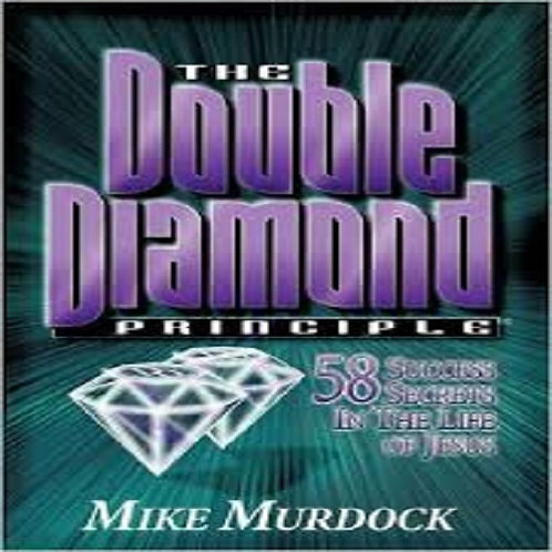 The Double Diamond Principle: 58 Success Secrets in the Life of Jesus
