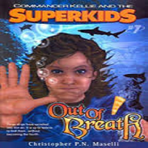 Commander Kellie and the Superkids Vol. 7: Out of Breath