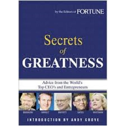 Secrets of Greatness: Advice from the World's Top CEO's and Entrepreneurs