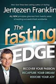 The Fasting Edge: Recover Your Passion. Recapture Your Dream. Restore Your Joy