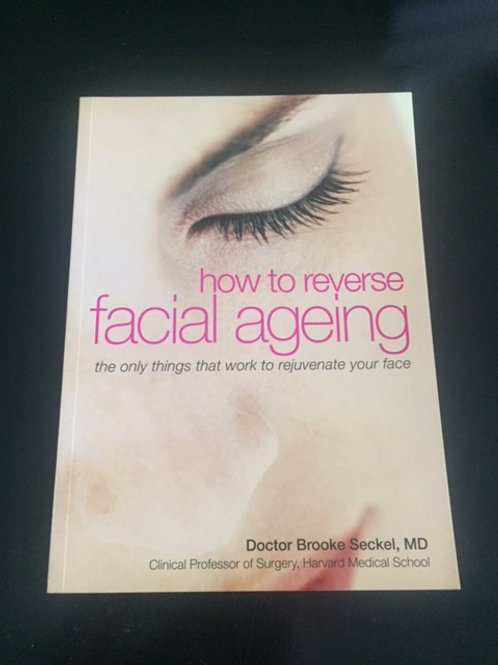 HOW TO REVERSE FACIAL AGEING