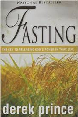 Fasting : The Key to releasing God's Power in your Life
