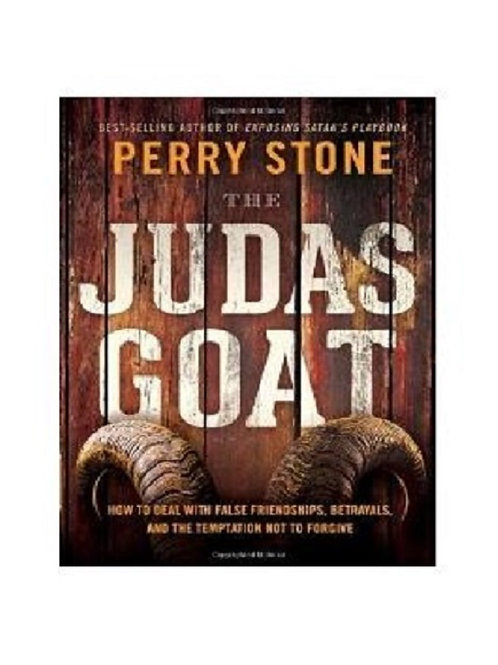 The Judas Goat: How to Deal With False Friendships, Betrayals