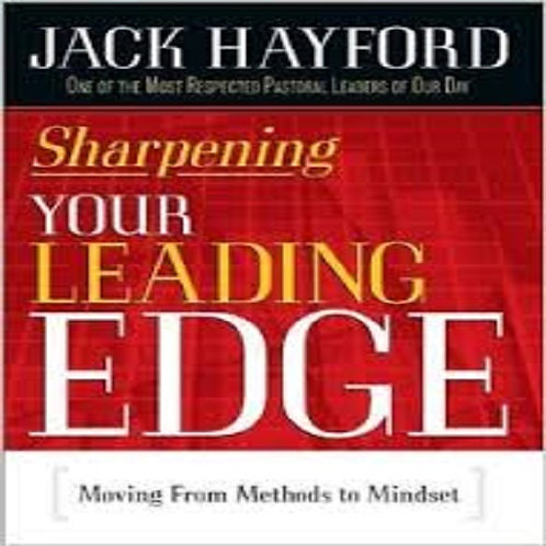 Sharpening Your Leading Edge: Moving from Methods to Mindset
