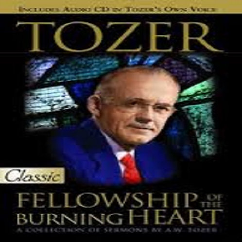 AW Tozer Fellowship of the Burning Heart