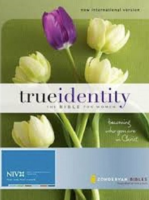True Identity: The Bible for Women (NIV): Becoming Who You Are in Christ HC