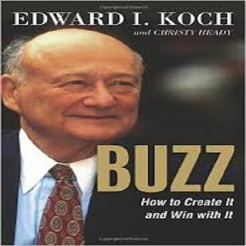 Buzz How to Create It and Win with It