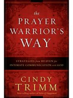 The Prayer Warrior's Way: Strategies from Heaven for Intimate Communication