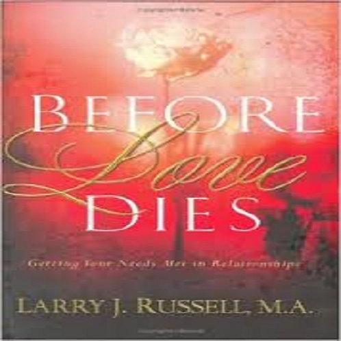Before Love Dies: Getting Your Needs Met in Relationships