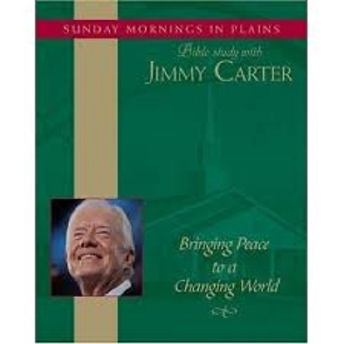 Leading a Worthy Life: Sunday Mornings in Plains: Bible Study with Jimmy Carter