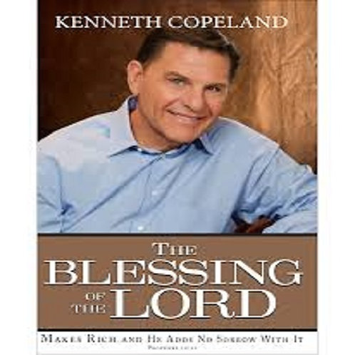 The Blessing of the Lord Makes Rich and He Adds No Sorrow with It