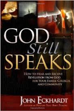 God Still Speaks: How to Hear and Receive Revelation from God for Your Family...
