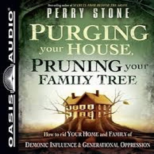 Purging Your House, Pruning Your Family Tree: How to Rid Your Home and Family...