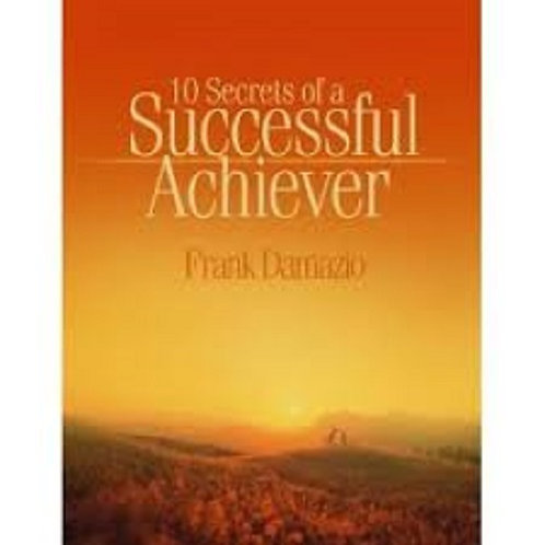 10 Secrets  of a Sucessful Achiever