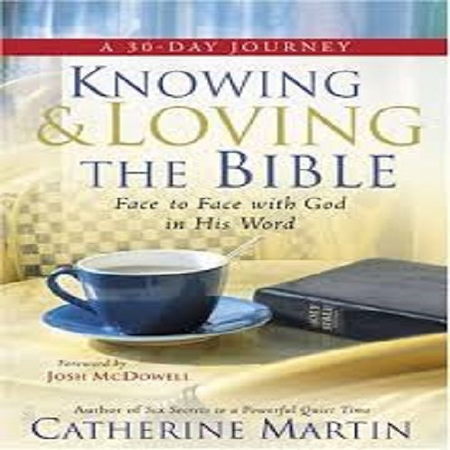 Knowing and Loving the Bible: Face-to-Face with God