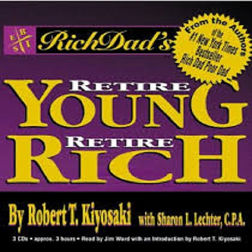 Audio Book: Rich Dad's Retire Young Retire Rich: How to Get Rich and Stay Rich