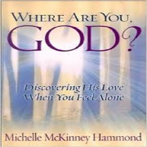 Where Are You, God?: Discovering His Love When You Feel Alone