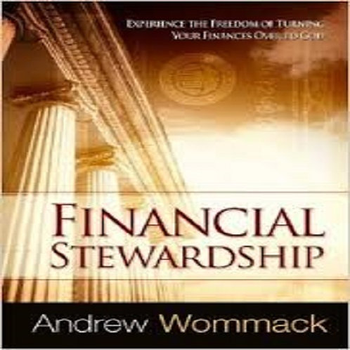 Financial Stewardship: Experience the Freedom of Turning Your Finances Over