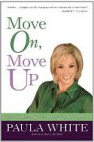 Move On, Move Up: Turn Yesterday's Trials into Today's Triumphs