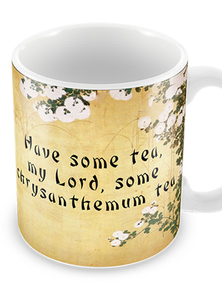 "Mug: ""Have some tea, my Lord"""
