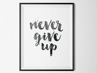 Never. Never Give up.