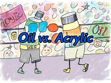 Oil Paints vs. Acrylic Paints: Which do you prefer?
