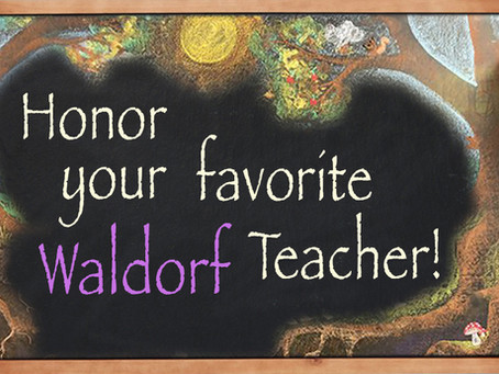 Honor Your Favorite Waldorf Teacher...