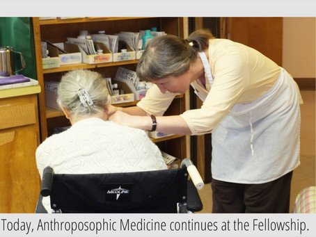 Anthroposophic Medicine Has Been Central to the Fellowship Community Since its Inception