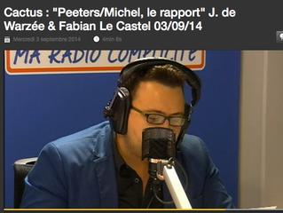 "Cactus : ""Peeters/Michel, le rapport"" J. de Warzée & Fabian Le Castel 03/09/14"